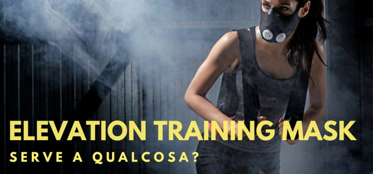 Elevation Training Mask: Serve a qualcosa?