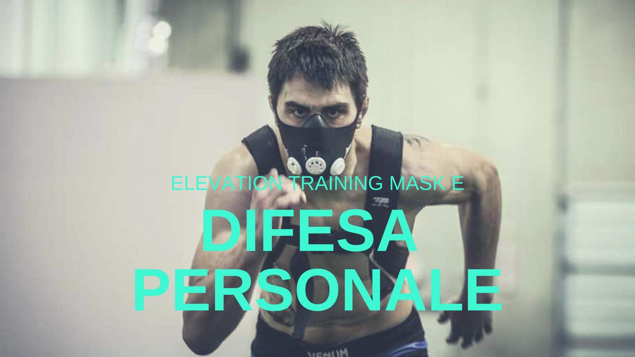 Elevation Training Mask e Difesa Personale