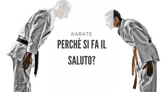 Karate: perché si fa il saluto?