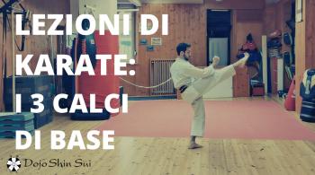 Nella lezione di karate di oggi alleneremo i 3 calci di base: il calcio frontale, il calcio laterale ed il calcio circolare