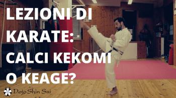 Ci sono due modi per tirare i calci nel karate: uno è il kekomi e l'altro è il keage, scopriamo assieme di cosa si tratta