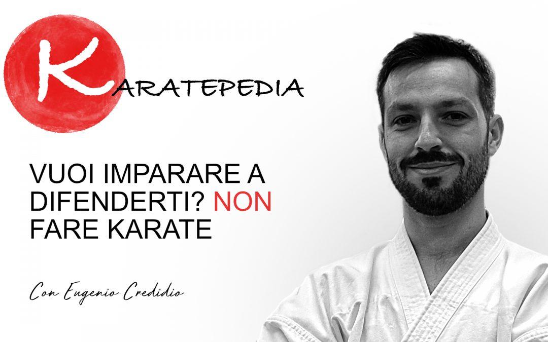 Vuoi imparare a difenderti? Non fare karate